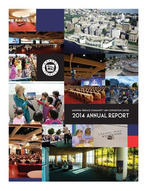 The cover of Monona Terrace 2014 Annual Report with a collage of pictures of the building, venues and events.