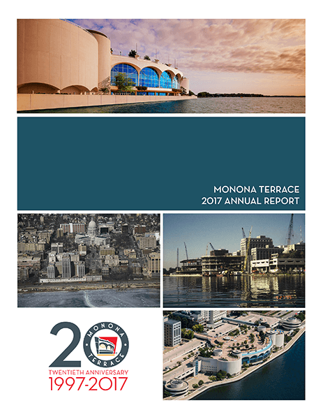 The cover of Monona Terrace 2017 Annual Report with thumbnails of the building.