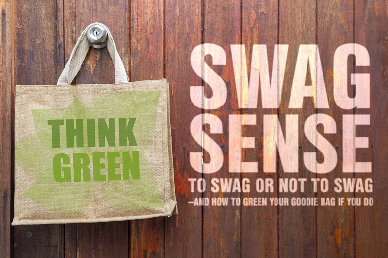 Swag Sense To swag or not to swag and how to green your goodie bag if you do